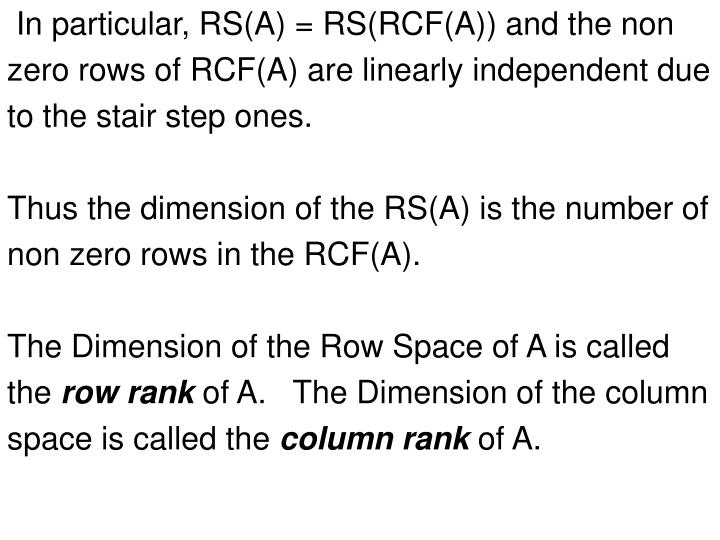 In particular, RS(A) = RS(RCF(A)) and the non