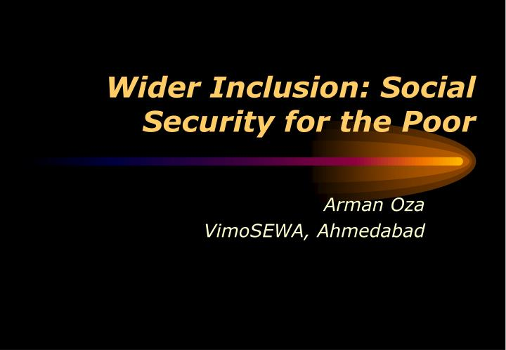 wider inclusion social security for the poor n.