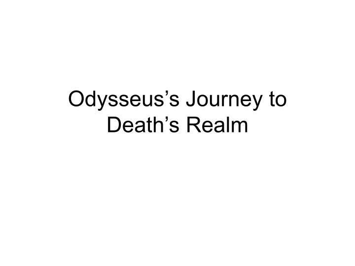 Odysseus's Journey to Death's Realm