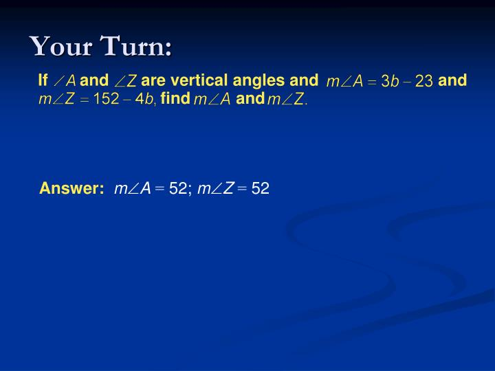 If       and       are vertical angles and