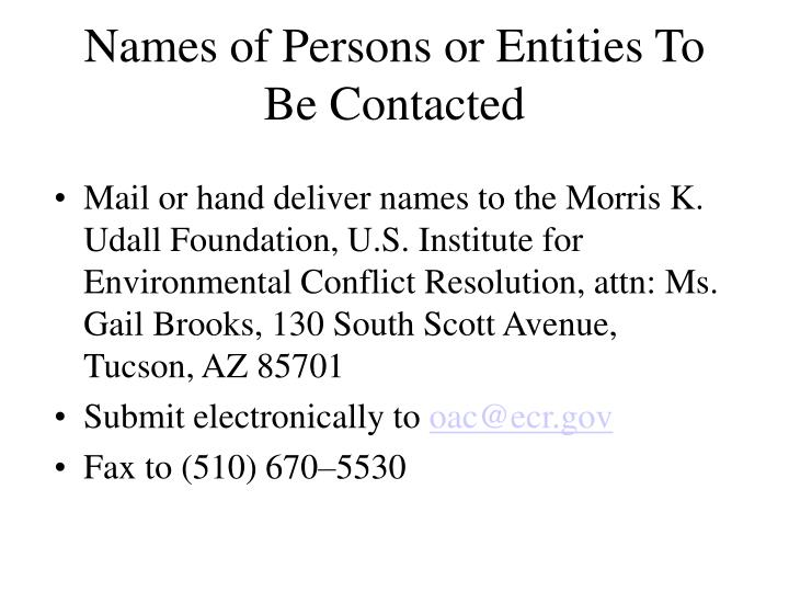 Names of Persons or Entities To Be Contacted