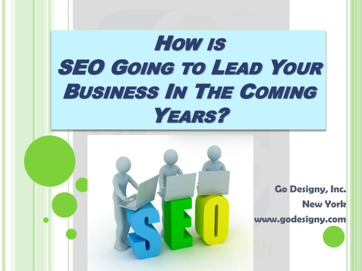 how is seo going to lead your business in the coming years n.