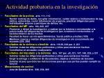 actividad probatoria en la investigaci n
