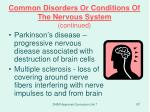 common disorders or conditions of the nervous system continued1