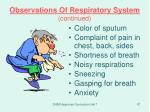 observations of respiratory system continued