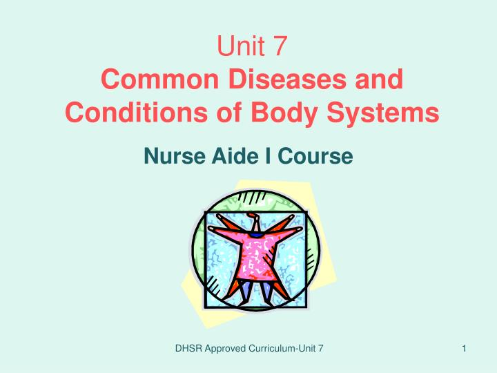 unit 7 common diseases and conditions of body systems n.