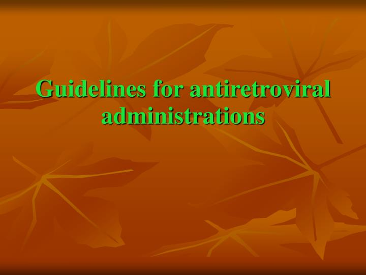 Guidelines for antiretroviral administrations