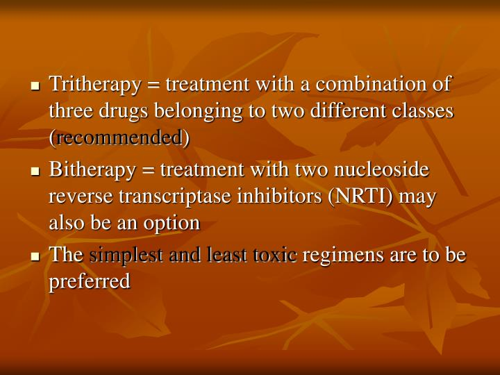 Tritherapy = treatment with a combination of three drugs belonging to two different classes (