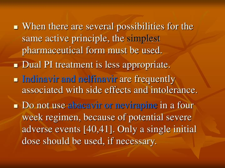 When there are several possibilities for the same active principle, the