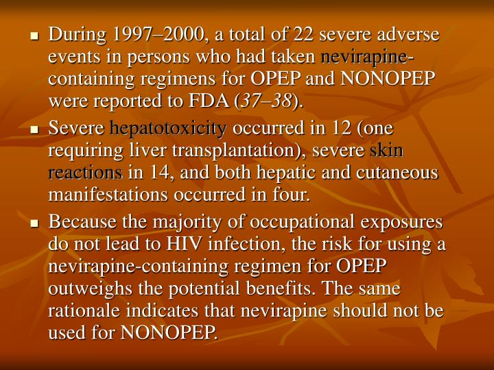 During 1997–2000, a total of 22 severe adverse events in persons who had taken