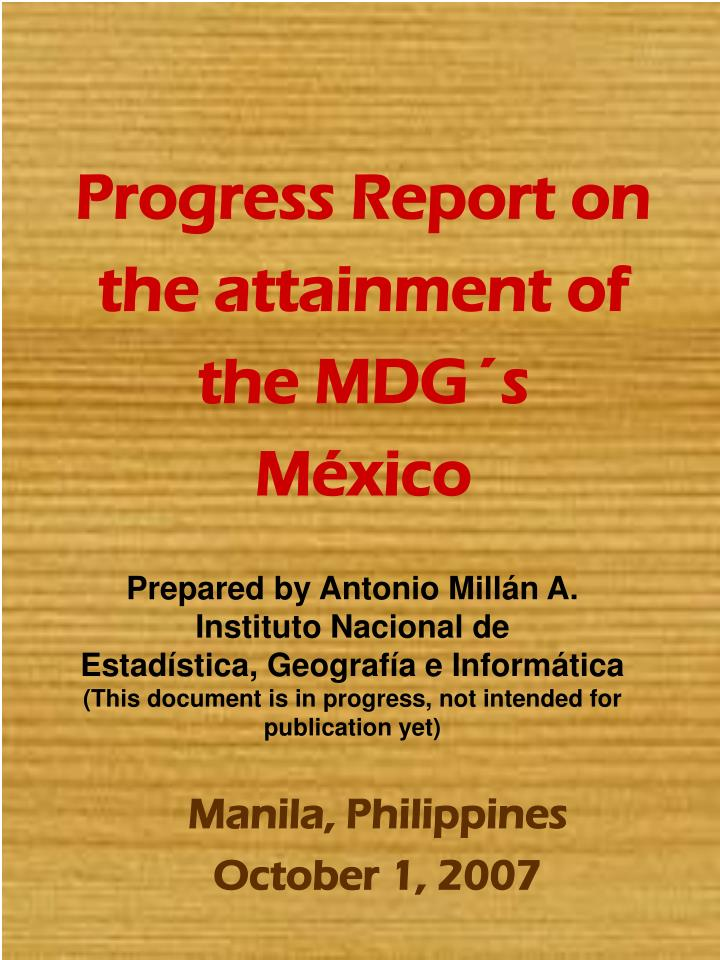 progress report on the attainment of the mdg s m xico n.