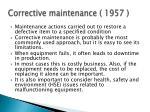 corrective maintenance 1957
