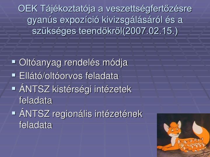 OEK Tájékoztatója a veszettségfertőzésre gyanús expozíció kivizsgálásáról és a szükséges teendőkről(2007.02.15.)