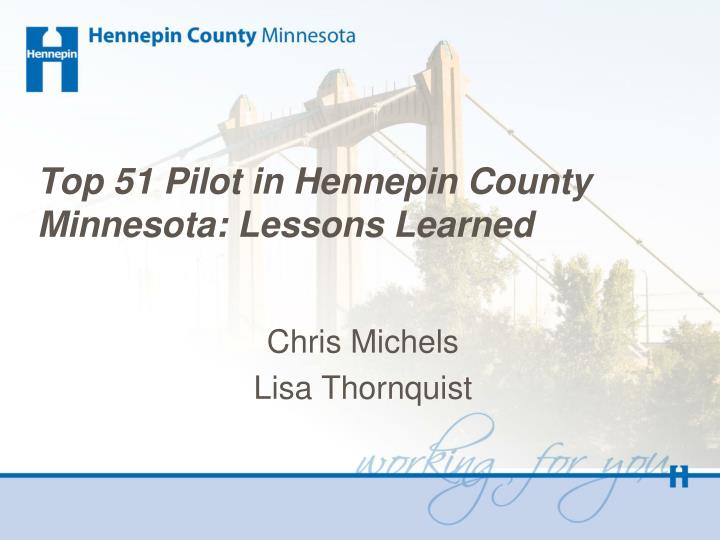 top 51 pilot in hennepin county minnesota lessons learned