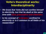 volta s theoretical works interdisciplinarity