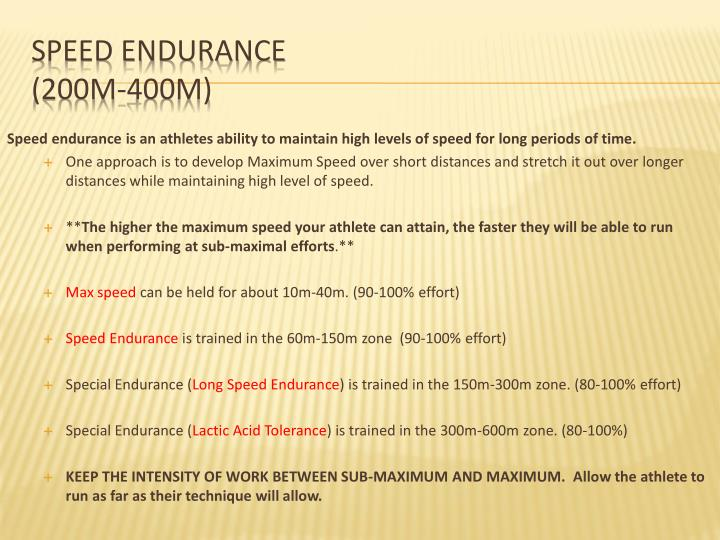 Speed endurance is an athletes ability to maintain high levels of speed for long periods of time.
