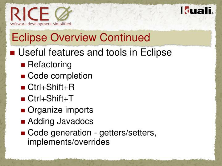 Eclipse Overview Continued