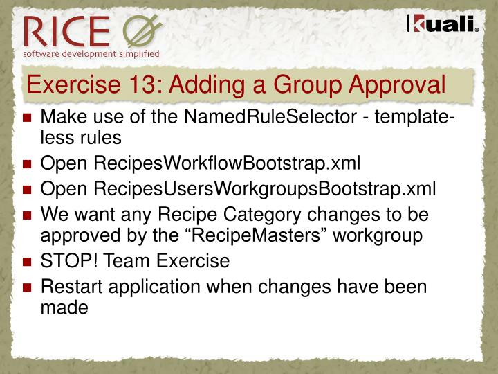 Exercise 13: Adding a Group Approval