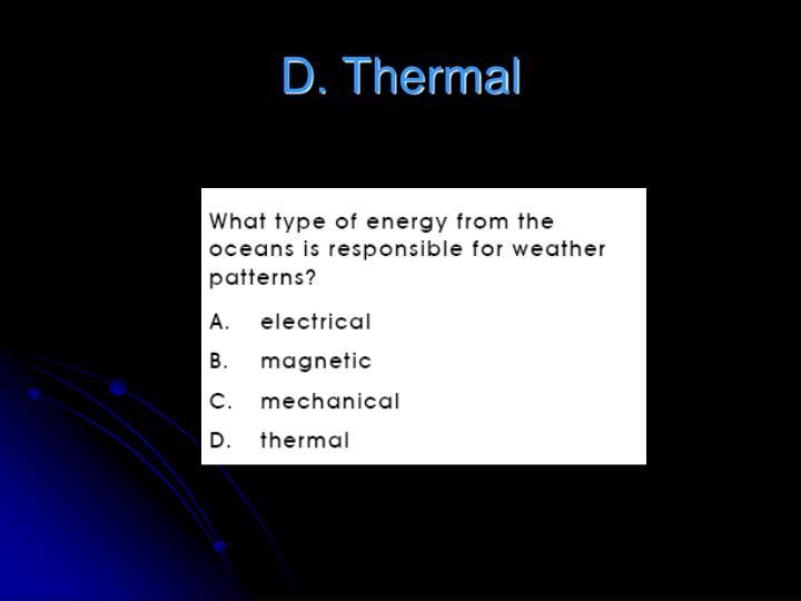 D. Thermal