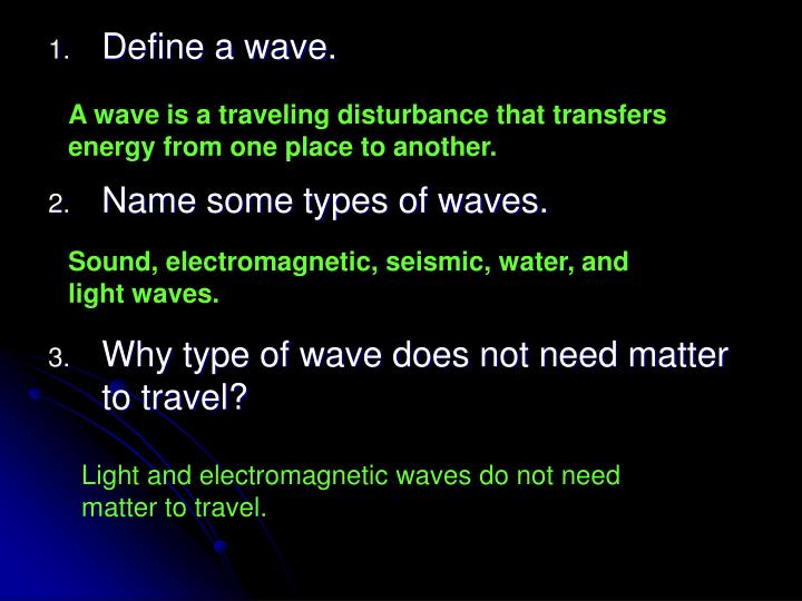 A wave is a traveling disturbance that transfers energy from one place to another.