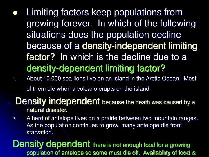 Limiting factors keep populations from growing forever.  In which of the following situations does the population decline because of a
