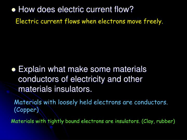 Electric current flows when electrons move freely.