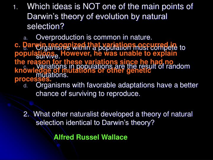 Which ideas is NOT one of the main points of Darwin's theory of evolution by natural selection?