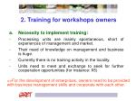 2 training for workshops owners