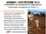 orientations for component 2 agriculture sustainable management of forest 1