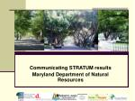 communicating stratum results maryland department of natural resources