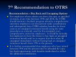 7 th recommendation to otrs