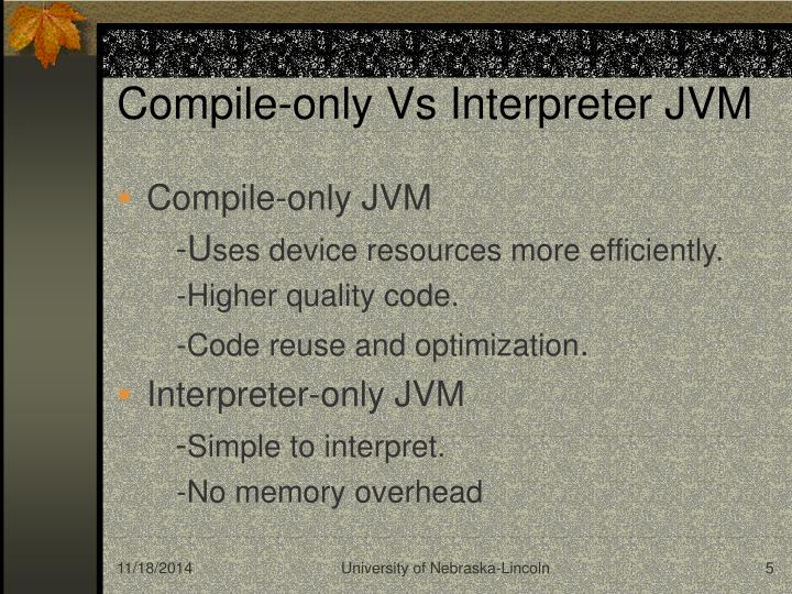 Compile-only Vs Interpreter JVM