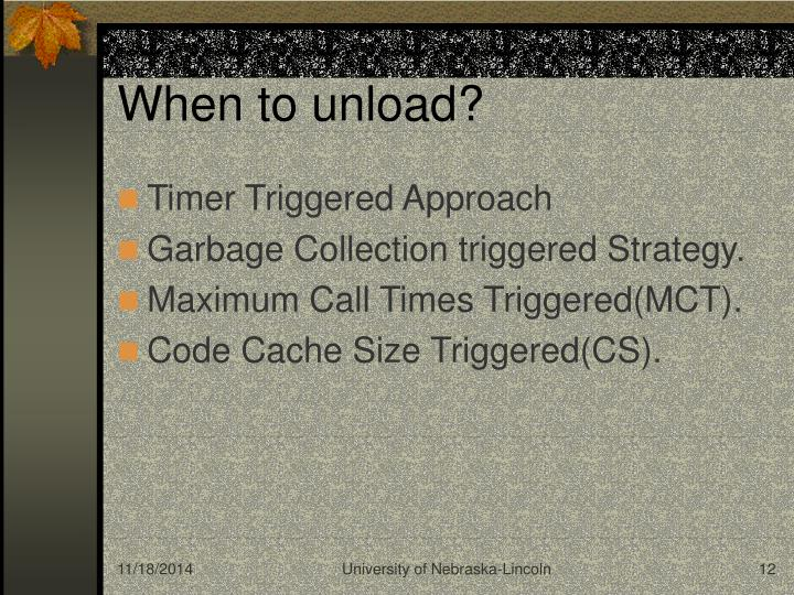 When to unload?