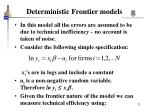 deterministic frontier models