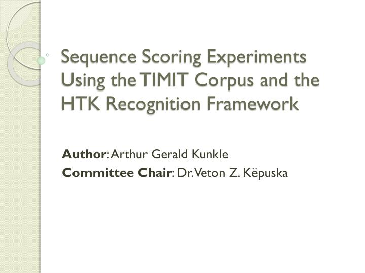 sequence scoring experiments using the timit corpus and the htk recognition framework n.