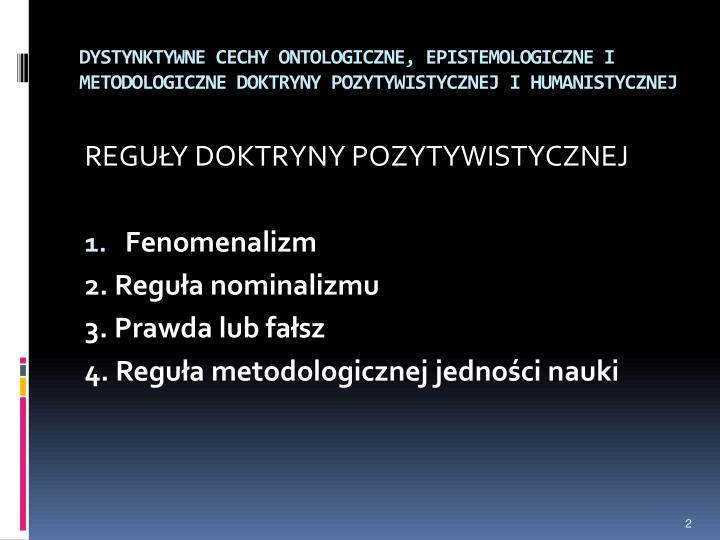 DYSTYNKTYWNE CECHY ONTOLOGICZNE, EPISTEMOLOGICZNE I METODOLOGICZNE DOKTRYNY POZYTYWISTYCZNEJ I HUMAN...