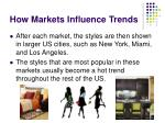 how markets influence trends1