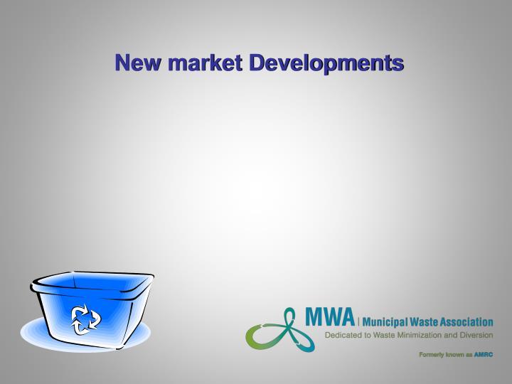 New market Developments