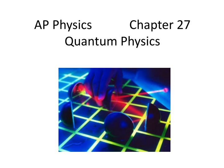 ap physics chapter 27 quantum physics n.