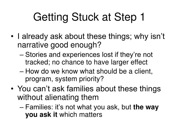 Getting Stuck at Step 1