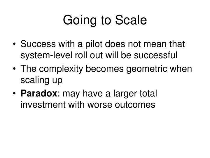Going to Scale