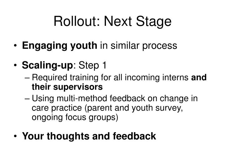 Rollout: Next Stage