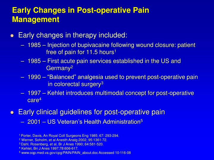 Early changes in post operative pain management