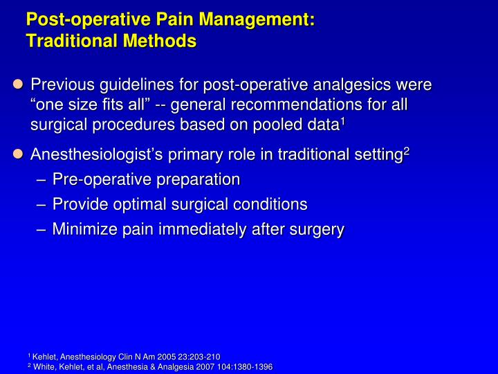 Post operative pain management traditional methods