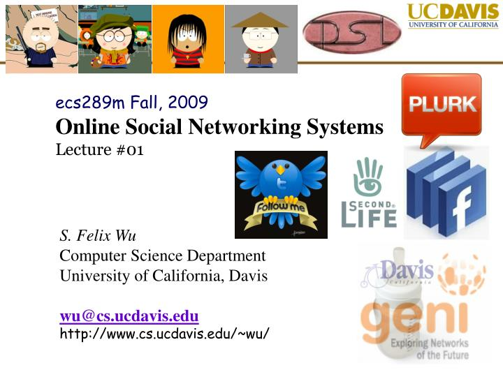 ecs289m fall 2009 online social networking systems lecture 01 n.
