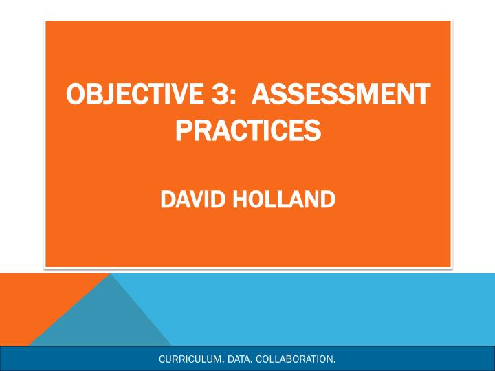 Objective 3:  Assessment Practices