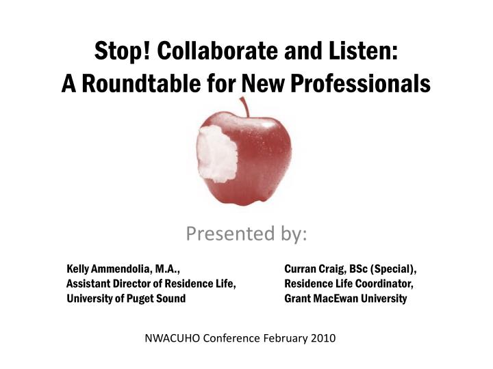 Stop collaborate and listen a roundtable for new professionals