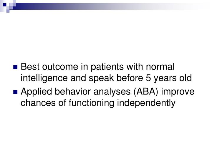Best outcome in patients with normal intelligence and speak before 5 years old