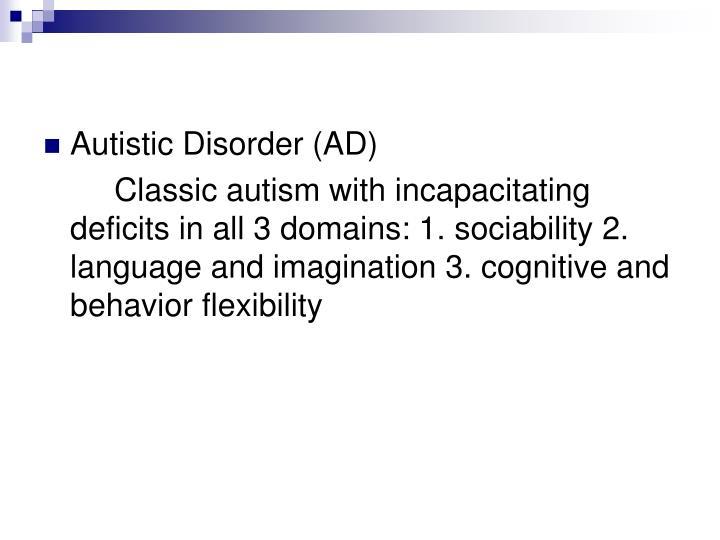Autistic Disorder (AD)