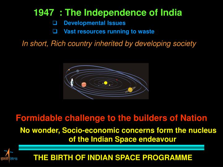 1947  : The Independence of India
